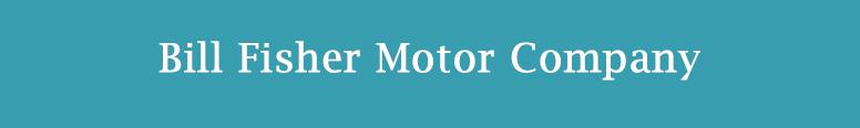 Bill Fisher Motor Company Logo